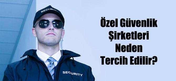 Özel Güvenlik Şirketleri Neden Tercih Edilir?