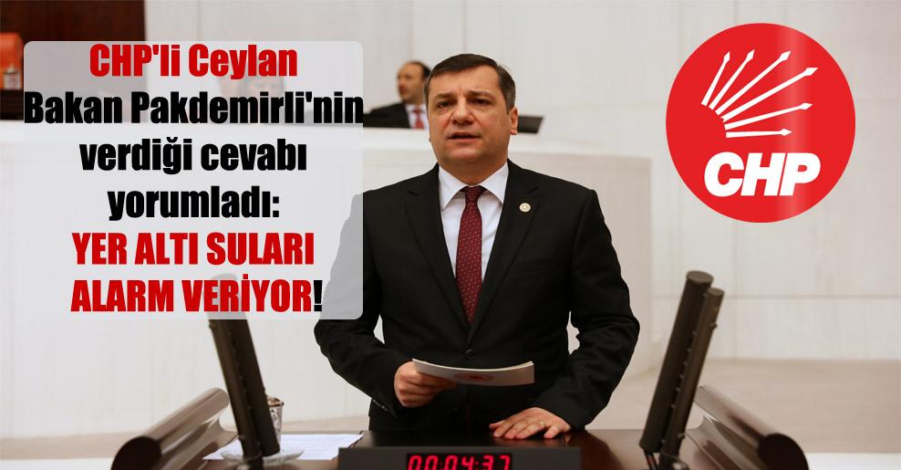 CHP'li Ceylan Bakan Pakdemirli'nin verdiği cevabı yorumladı: Yer altı suları alarm veriyor!