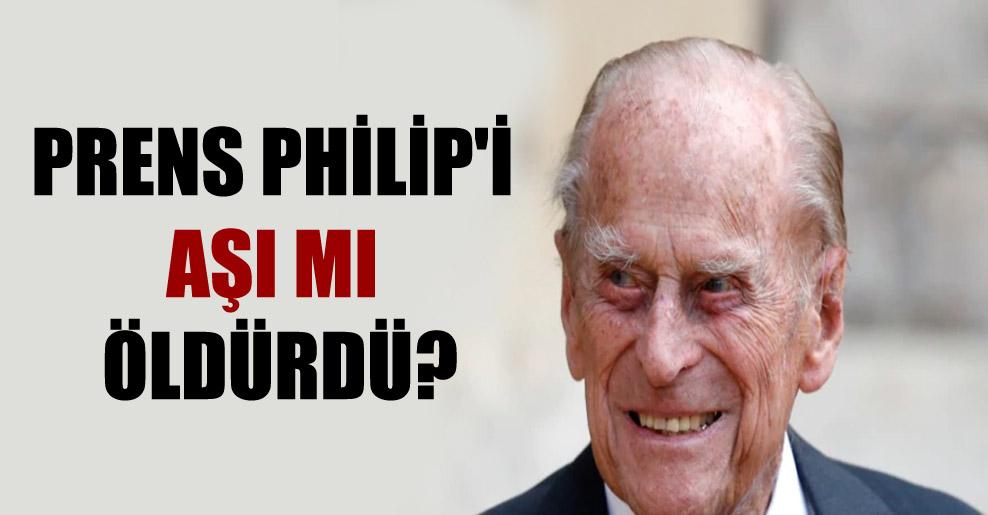 Prens Philip'i aşı mı öldürdü?