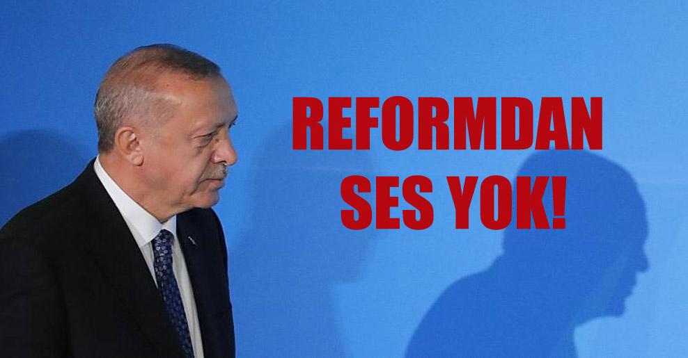 Reformdan ses yok!