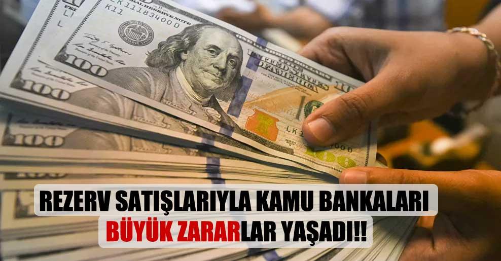 Rezerv satışlarıyla kamu bankaları büyük zararlar yaşadı!