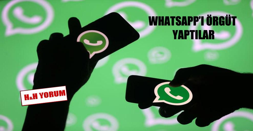 WhatsApp'ı örgüt yaptılar