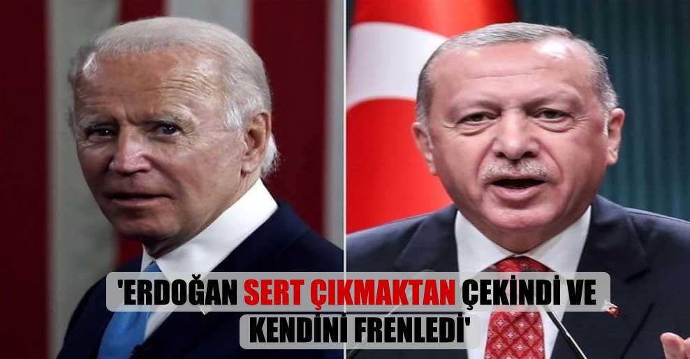 'Erdoğan sert çıkmaktan çekindi ve kendini frenledi'