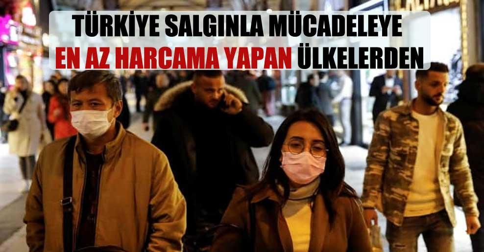 Türkiye salgınla mücadeleye en az harcama yapan ülkelerden