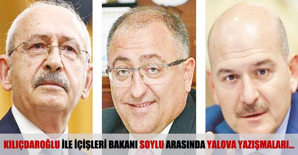 Kılıçdaroğlu ile İçişleri Bakanı Soylu arasında Yalova yazışmaları…