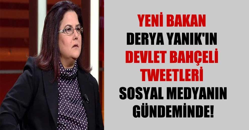 Yeni bakan Derya Yanık'ın Devlet Bahçeli tweetleri  sosyal medyanın gündeminde!