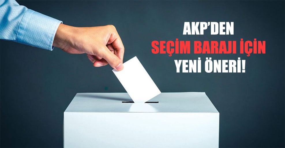 AKP'den seçim barajı için yeni öneri!