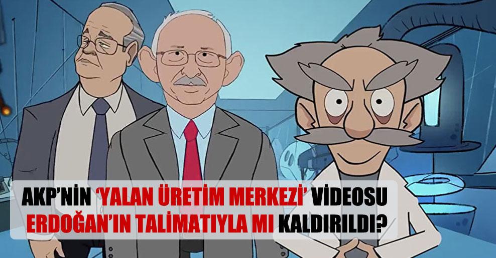 AKP'nin 'Yalan Üretim Merkezi' videosu Erdoğan'ın talimatıyla mı kaldırıldı?