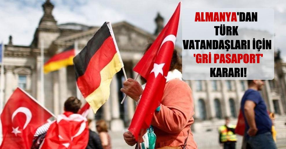 Almanya'dan Türk vatandaşları için 'gri pasaport' kararı!