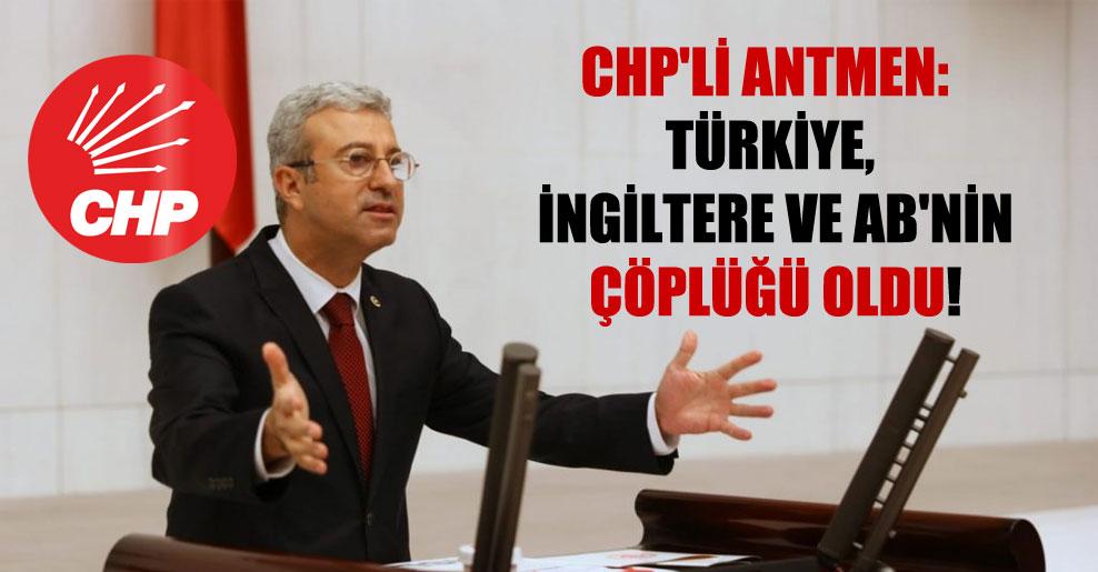 CHP'li Antmen: Türkiye, İngiltere ve AB'nin çöplüğü oldu!