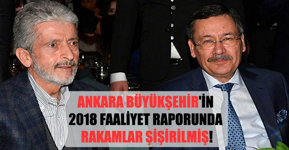 Ankara Büyükşehir'in 2018 faaliyet raporunda rakamlar şişirilmiş!
