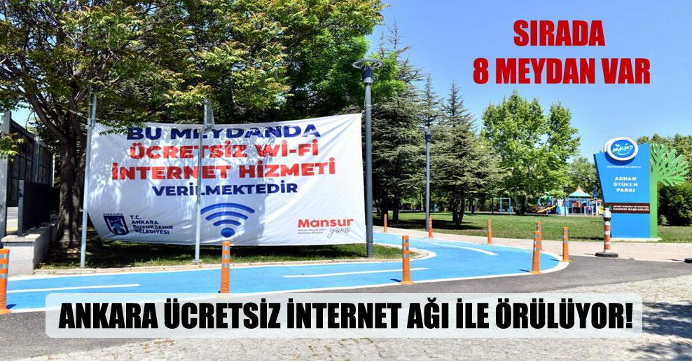 Ankara ücretsiz internet ağı ile örülüyor!