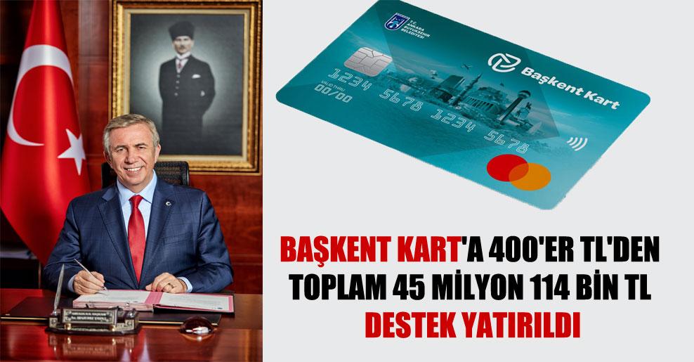 Başkent Kart'a 400'er TL'den toplam 45 milyon 114 bin TL destek yatırıldı