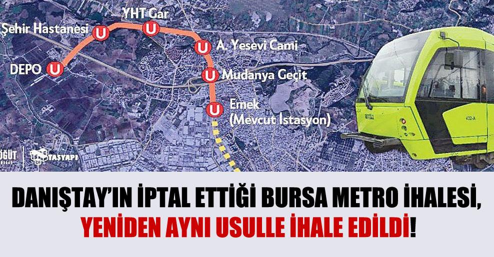 Danıştay'ın iptal ettiği Bursa metro ihalesi, yeniden aynı usulle ihale edildi!