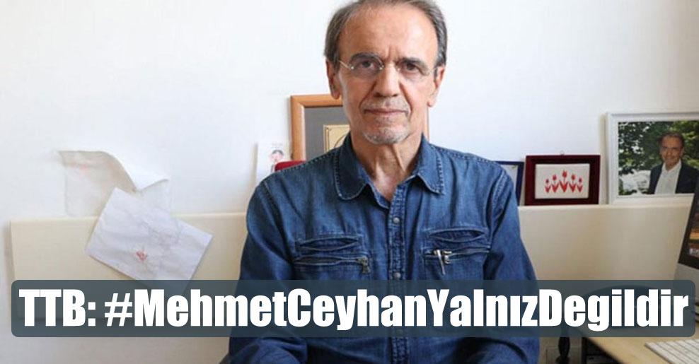 TTB: #MehmetCeyhanYalnızDegildir