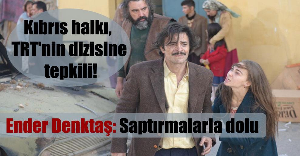 Kıbrıs halkı, TRT'nin dizisine tepkili!