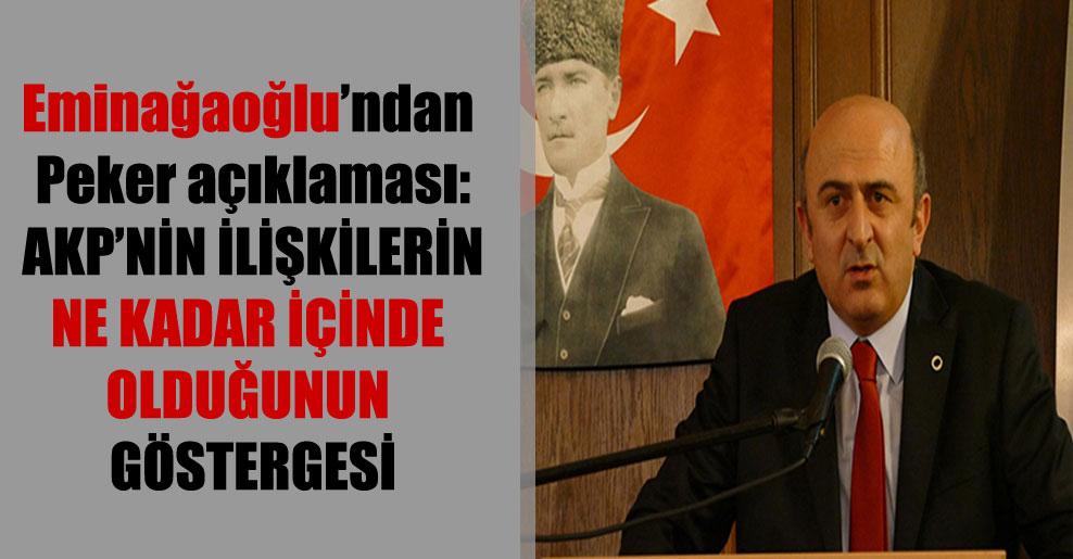 Eminağaoğlu'ndan Peker açıklaması: AKP'nin ilişkilerin ne kadar içinde olduğunun göstergesi