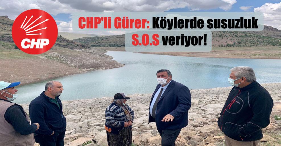CHP'li Gürer: Köylerde susuzluk S.O.S veriyor!