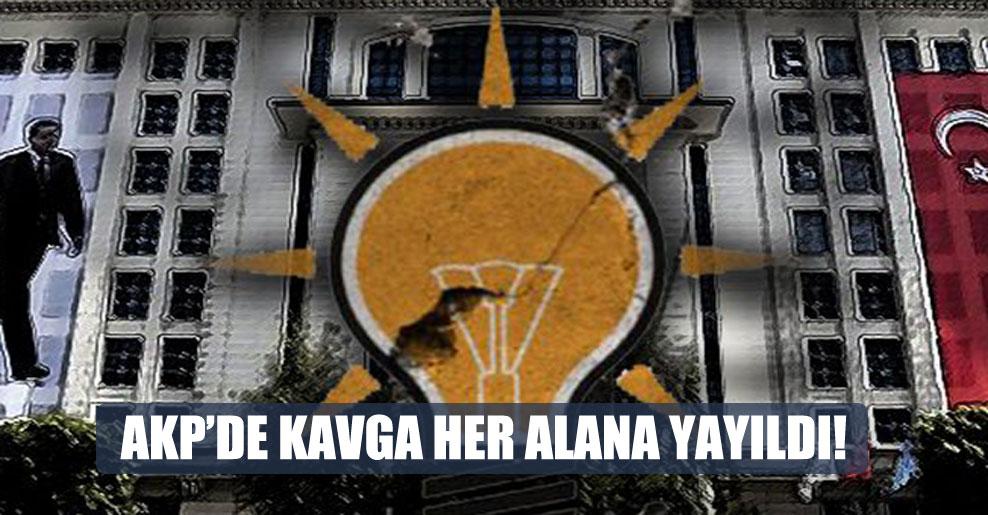 AKP'de kavga her alana yayıldı!