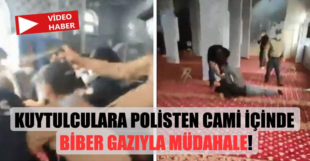 Kuytulculara polisten cami içinde biber gazıyla müdahale!