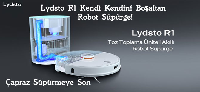 Lydsto R1 Kendi Kendini Boşaltan Robot Süpürge! Çapraz Süpürmeye Son