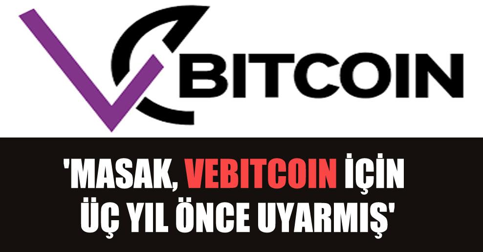 'MASAK, Vebitcoin için üç yıl önce uyarmış'