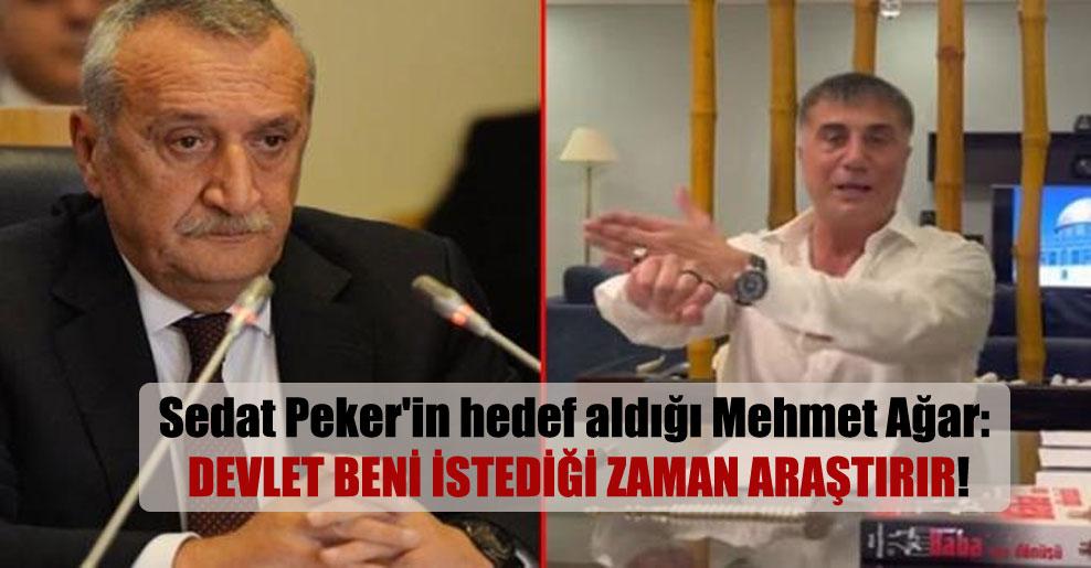 Sedat Peker'in hedef aldığı Mehmet Ağar: Devlet beni istediği zaman araştırır!