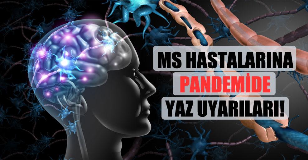 MS hastalarına pandemide yaz uyarıları!