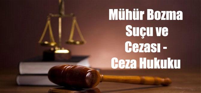 Mühür Bozma Suçu ve Cezası – Ceza Hukuku