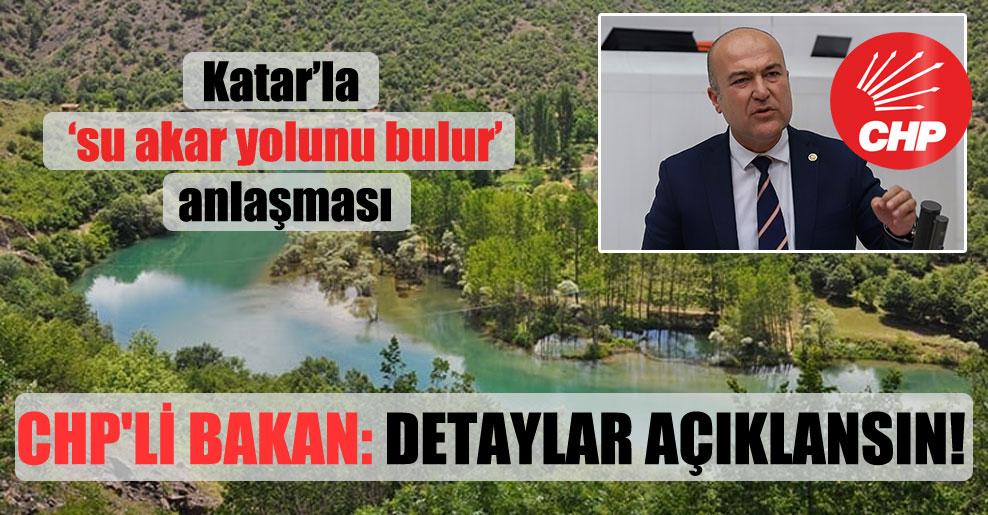 CHP'li Bakan: Detaylar açıklansın!