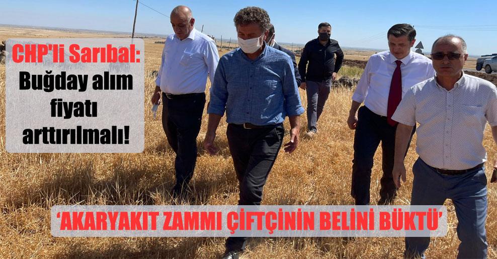 CHP'li Sarıbal: Buğday alım fiyatı arttırılmalı!
