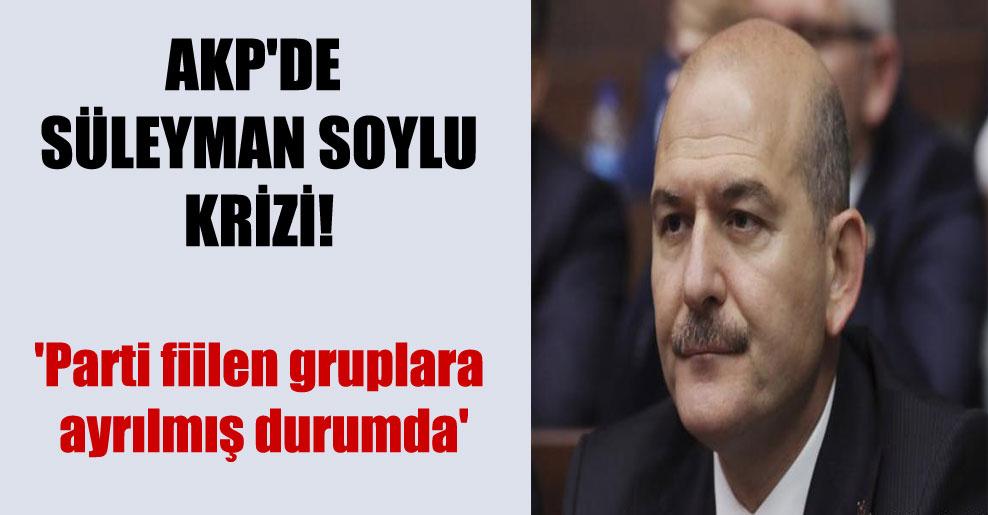 AKP'de Süleyman Soylu krizi! 'Parti fiilen gruplara ayrılmış durumda'