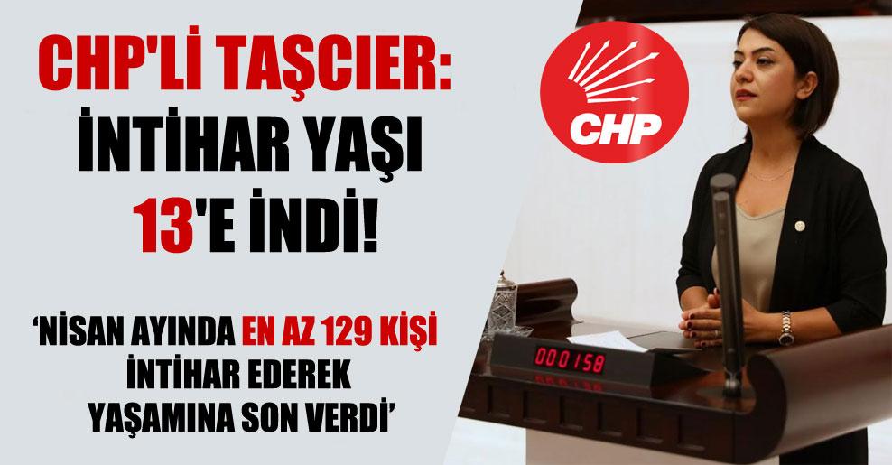 CHP'li Taşcıer: İntihar yaşı 13'e indi!