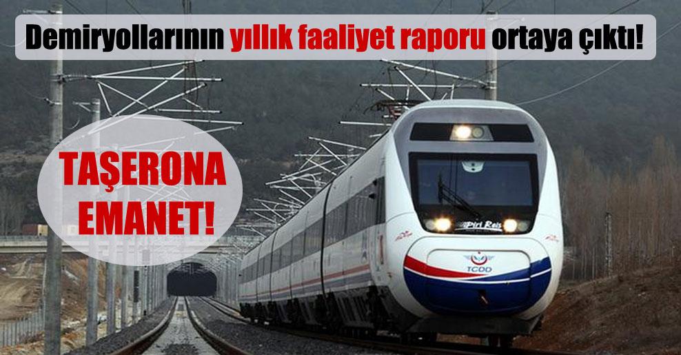 Demiryollarının yıllık faaliyet raporu ortaya çıktı!