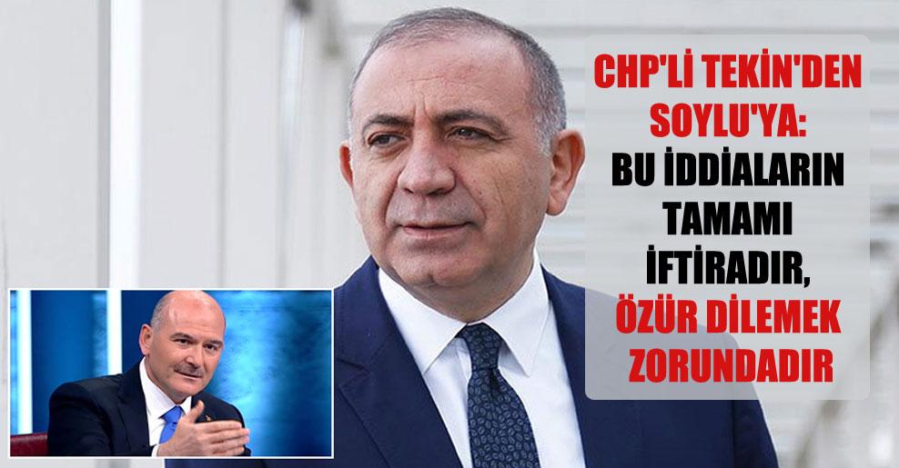 CHP'li Tekin'den Soylu'ya: Bu iddiaların tamamı iftiradır, özür dilemek zorundadır