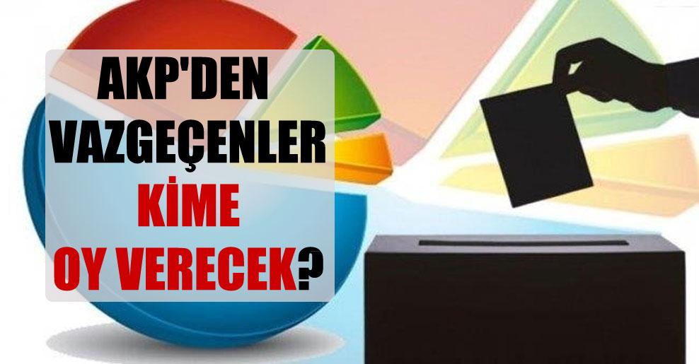AKP'den vazgeçenler kime oy verecek?
