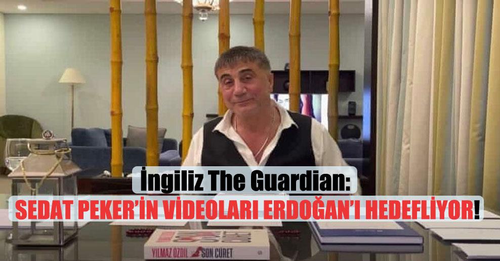 İngiliz The Guardian: Sedat Peker'in videoları Erdoğan'ı hedefliyor!