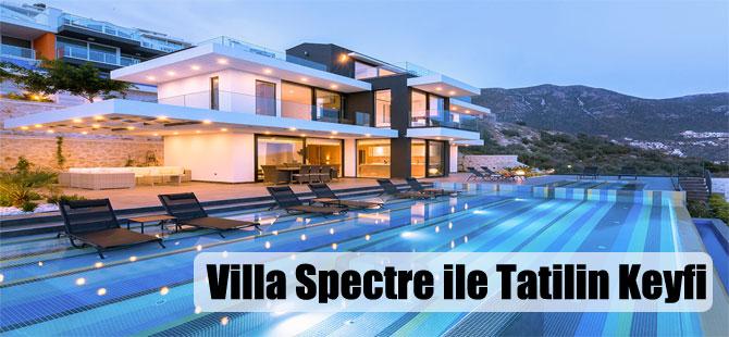 Villa Spectre ile Tatilin Keyfi