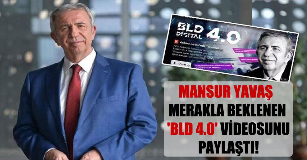 Mansur Yavaş merakla beklenen 'BLD 4.0′ videosunu paylaştı!