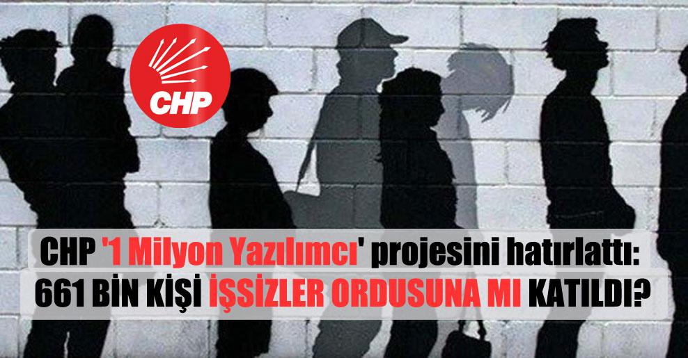 CHP '1 Milyon Yazılımcı' projesini hatırlattı: 661 bin kişi işsizler ordusuna mı katıldı?