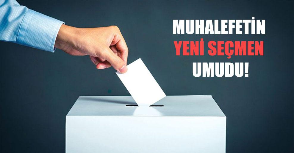 Muhalefetin yeni seçmen umudu!