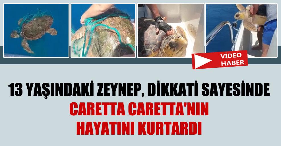 13 yaşındaki Zeynep, dikkati sayesinde Caretta Caretta'nın hayatını kurtardı