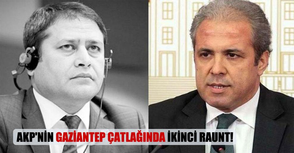 AKP'nin Gaziantep çatlağında ikinci raunt!