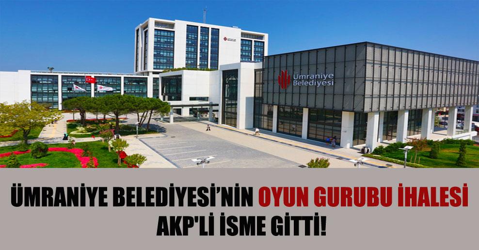 Ümraniye Belediyesi'nin oyun gurubu ihalesi AKP'li isme gitti!