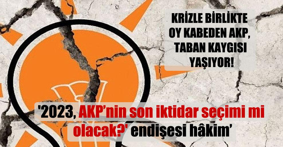 Krizle birlikte oy kabeden AKP, taban kaygısı yaşıyor!