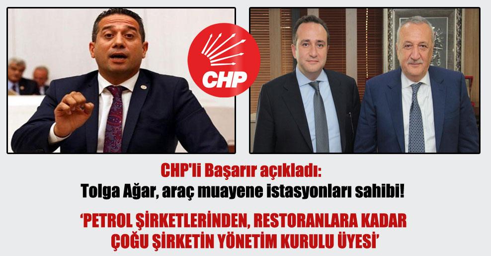 CHP'li Başarır açıkladı: Tolga Ağar, araç muayene istasyonları sahibi!