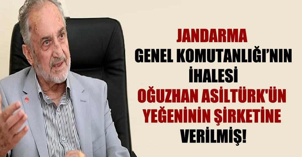 Jandarma Genel Komutanlığı'nın ihalesi Oğuzhan Asiltürk'ün yeğeninin şirketine verilmiş!