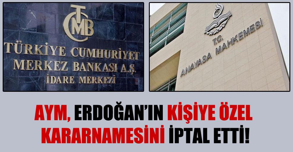 AYM, Erdoğan'ın kişiye özel kararnamesini iptal etti!