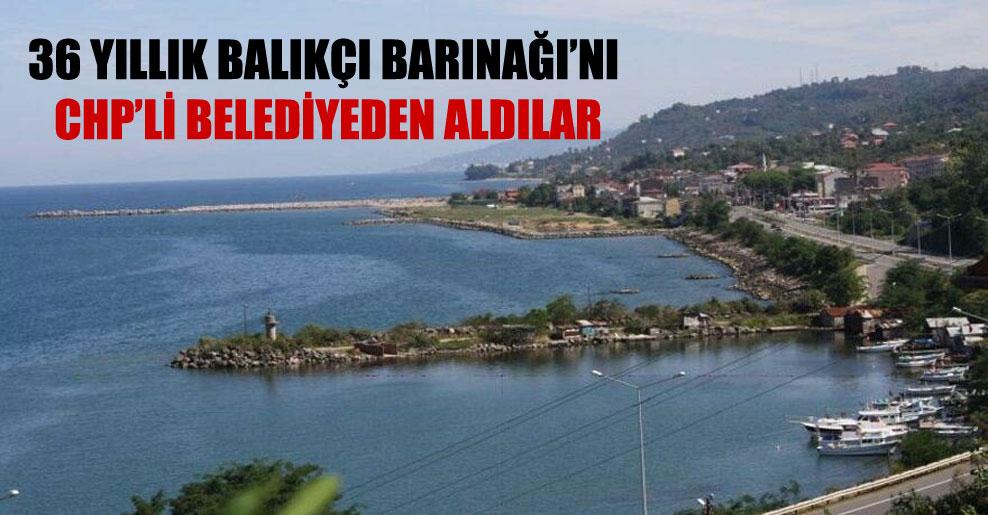 36 yıllık Balıkçı Barınağı'nı CHP'li belediyeden aldılar
