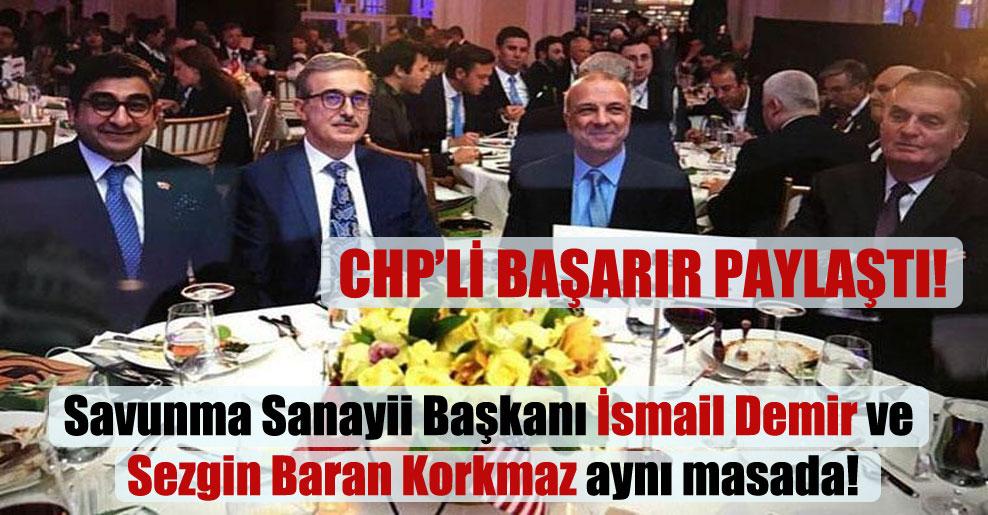 Savunma Sanayii Başkanı İsmail Demir ve Sezgin Baran Korkmaz aynı masada!
